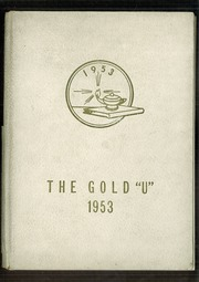 1953 Edition, Union High School - Gold U Yearbook (Dugger, IN)