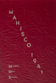 1941 Edition, Madison High School - Mahisco Yearbook (Madison, IN)