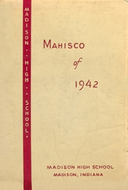 1942 Edition, Madison High School - Mahisco Yearbook (Madison, IN)