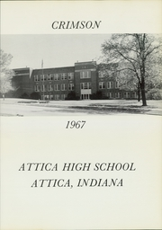 Page 5, 1967 Edition, Attica High School - Crimson Yearbook (Attica, IN) online yearbook collection