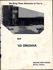 Page 5, 1962 Edition, Orleans High School - Orleana Yearbook (Orleans, IN) online yearbook collection
