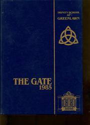1985 Edition, Trinity School - Gate Yearbook (South Bend, IN)