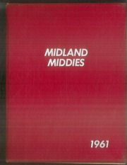 Page 1, 1961 Edition, Midland High School - Middies Yearbook (Midland, IN) online yearbook collection