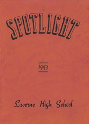 1943 Edition, Lucerne High School - Spotlight Yearbook (Lucerne, IN)