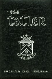1964 Edition, Howe Military School - Tatler Yearbook (Howe, IN)