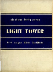 Page 1, 1947 Edition, Fort Wayne Bible College - Light Tower Yearbook (Fort Wayne, IN) online yearbook collection