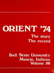 Page 5, 1974 Edition, Ball State University - Orient Yearbook (Muncie, IN) online yearbook collection