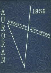 Muscatine High School - Auroran Yearbook (Muscatine, IA) online yearbook collection, 1956 Edition, Page 1