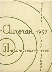 Muscatine High School - Auroran Yearbook (Muscatine, IA) online yearbook collection, 1957 Edition, Page 1