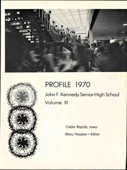 Page 5, 1970 Edition, Kennedy High School - Profile Yearbook (Cedar Rapids, IA) online yearbook collection