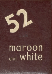 1952 Edition, Central High School - Maroon and White Yearbook (Sioux City, IA)
