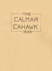 Calmar High School - Cahawk Yearbook (Calmar, IA) online yearbook collection, 1939 Edition, Page 1