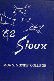 1962 Edition, Morningside College - Sioux Yearbook (Sioux City, IA)
