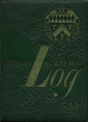 1953 Edition, Loras Academy - Log Yearbook (Dubuque, IA)