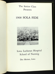 Page 5, 1968 Edition, Iowa Lutheran Hospital School of Nursing - Sola Fide Yearbook (Des Moines, IA) online yearbook collection