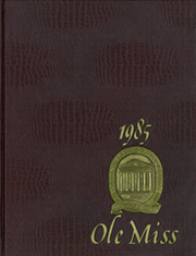 University of Mississippi - Ole Miss Yearbook (Oxford, MS) online yearbook collection, 1985 Edition, Page 1