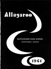 Page 5, 1961 Edition, Hutchinson High School - Allagaroo Yearbook (Hutchinson, KS) online yearbook collection