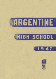 1947 Edition, Argentine High School - Mustang Yearbook (Kansas City, KS)