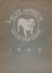 Galena High School - Blue and White Yearbook (Galena, KS) online yearbook collection, 1943 Edition, Page 1