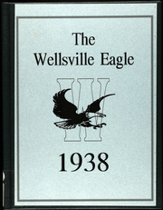 1938 Edition, Wellsville High School - Eagle Yearbook (Wellsville, KS)