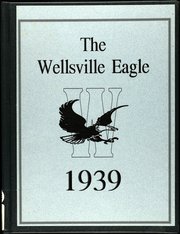 1939 Edition, Wellsville High School - Eagle Yearbook (Wellsville, KS)