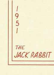 Page 1, 1951 Edition, Greeley County High School - Jack Rabbit Yearbook (Tribune, KS) online yearbook collection