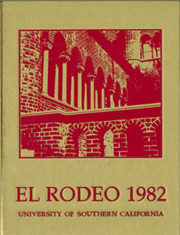 1982 Edition, University of Southern California - El Rodeo Yearbook (Los Angeles, CA)