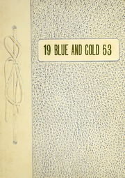 1953 Edition, Weir High School - Blue and Gold Yearbook (Weir, KS)