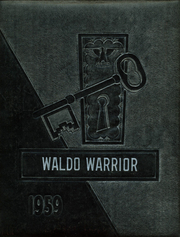 Page 1, 1959 Edition, Waldo High School - Warrior Yearbook (Waldo, KS) online yearbook collection
