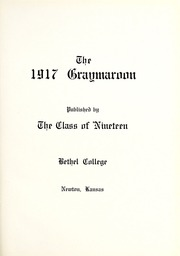 Page 9, 1917 Edition, Bethel College - Graymaroon Yearbook (North Newton, KS) online yearbook collection