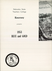 Page 6, 1953 Edition, University of Nebraska Kearney - Blue and Gold Yearbook (Kearney, NE) online yearbook collection