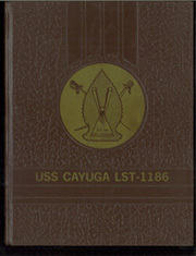1985 Edition, Cayuga (LST 1186) - Naval Cruise Book