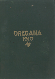 University of Oregon - Oregana Yearbook (Eugene, OR) online yearbook collection, 1910 Edition, Page 1