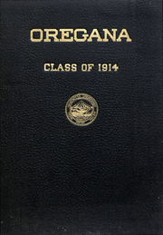 University of Oregon - Oregana Yearbook (Eugene, OR) online yearbook collection, 1914 Edition, Page 1