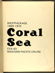 Page 3, 1970 Edition, Coral Sea (CVA 43) - Naval Cruise Book online yearbook collection