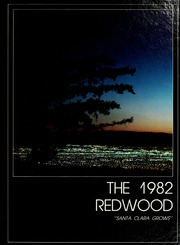 1982 Edition, University of Santa Clara - Redwood Yearbook (Santa Clara, CA)
