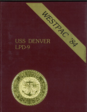 1984 Edition, Denver (LPD 9) - Naval Cruise Book