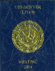 2004 Edition, Denver (LPD 9) - Naval Cruise Book