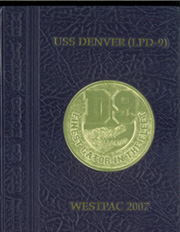 2007 Edition, Denver (LPD 9) - Naval Cruise Book