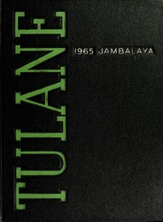 Page 1, 1965 Edition, Tulane University - Jambalaya Yearbook (New Orleans, LA) online yearbook collection