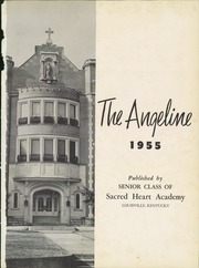 Page 5, 1955 Edition, Sacred Heart Academy - Angeline Yearbook (Louisville, KY) online yearbook collection