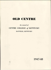 Page 7, 1948 Edition, Centre College - Old Centre Yearbook (Danville, KY) online yearbook collection
