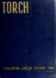 1949 Edition, Fullerton Junior College - Torch Yearbook (Fullerton, CA)