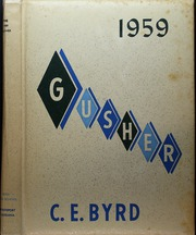 1959 Edition, C E Byrd High School - Gusher Yearbook (Shreveport, LA)