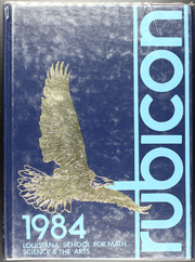 1984 Edition, Louisiana School for Math Science and the Arts - Rubicon Yearbook (Natchitoches, LA)