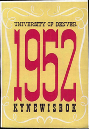 1952 Edition, University of Denver - Kynewisbok Yearbook (Denver, CO)