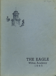 1945 Edition, Wilton Academy - Eagle Yearbook (Wilton, ME)