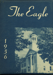 1956 Edition, Wilton Academy - Eagle Yearbook (Wilton, ME)