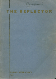1938 Edition, Caribou High School - Reflector Yearbook (Caribou, ME)