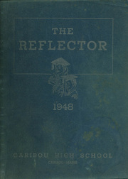 1948 Edition, Caribou High School - Reflector Yearbook (Caribou, ME)